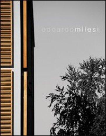 Edoardo Milesi. Architettura sensibile - Leonardo Servadio |