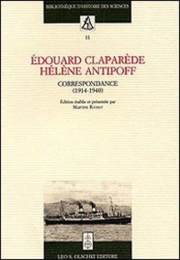 Edouard Claparède, Hélène Antipoff. Correspondance (1914-1940) - M. Ruchat |