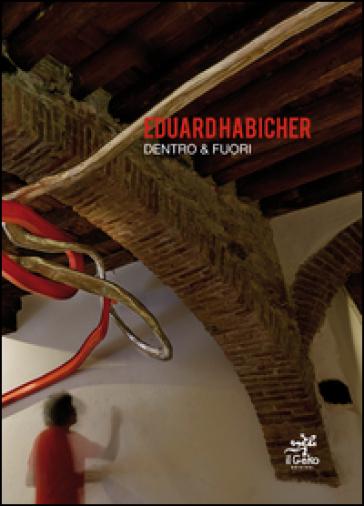 Eduard Habicher. Dentro & fuori