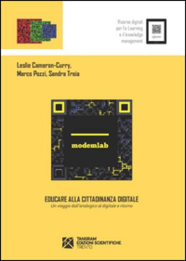 Educare alla cittadinanza digitale. Un viaggio dall'analogico al digitale e ritorno - Leslie Cameron-Curry |