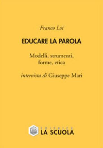 Educare la parola - Giuseppe Mari | Rochesterscifianimecon.com