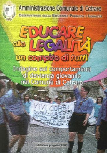 Educare alla legalità un compito di tutti. Indagine sui comportamenti di devianza giovanile nel comune di Cetraro - Ennio Stamile |
