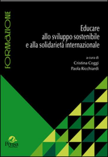 Educare allo sviluppo sostenibile e alla solidarietà internazionale - C. Coggi |