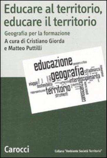 Educare al territorio, educare il territorio. Geografia per la formazione - C. Giorda | Thecosgala.com
