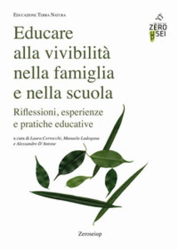 Educare alla vivibilità nella famiglia e nella scuola. Riflessioni, esperienze e pratiche educative - L. Cerrocchi | Thecosgala.com
