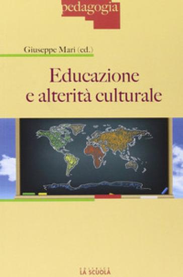 Educazione e alterità culturale - Giuseppe Mari | Thecosgala.com