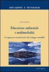 Educazione ambientale e multimedialità. Un approccio costruttivistico allo sviluppo sostenibile
