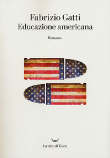 Educazione americana - Fabrizio Gatti |