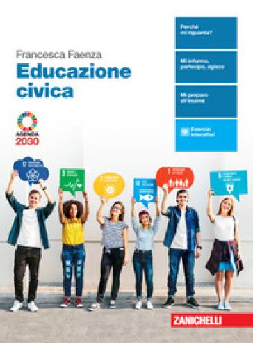 Educazione civica. Per le Scuole superiori. Con e-book. Con espansione online - Francesca Faenza | Kritjur.org