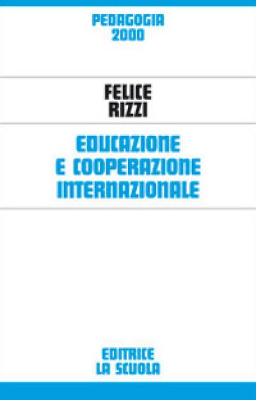 Educazione e cooperazione internazionale - Felice Rizzi | Thecosgala.com