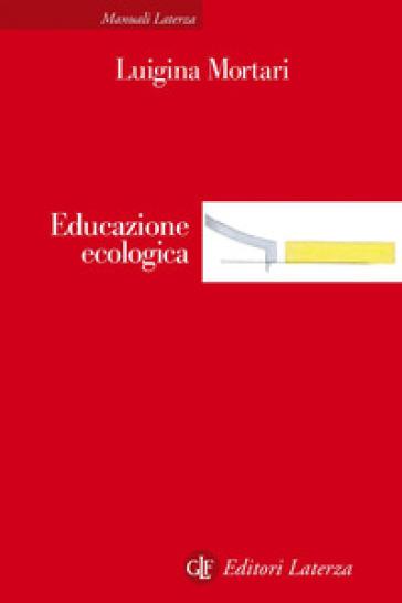 Educazione ecologica - Luigina Mortari   Thecosgala.com