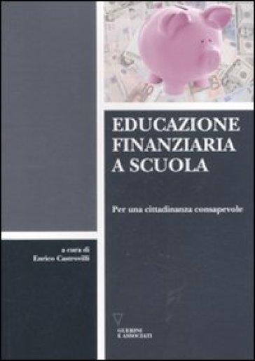 Educazione finanziaria a scuola. Per una cittadinanza consapevole - E. Castrovilli pdf epub