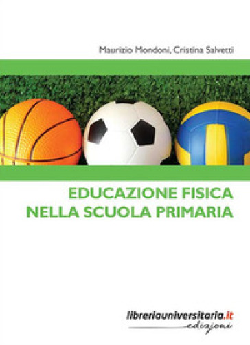 Educazione fisica nella scuola primaria - Maurizio Mondoni | Thecosgala.com