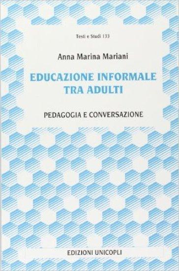 Educazione informale tra adulti - A. Marina Mariani | Rochesterscifianimecon.com