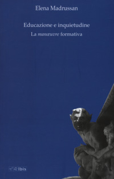 Educazione e inquietudine. La «manoeuvre» formativa - Elena Madrussan pdf epub
