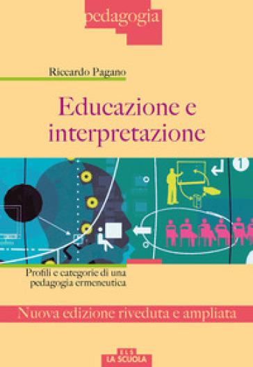 Educazione e interpretazione. Ediz. ampliata - Riccardo Pagano pdf epub