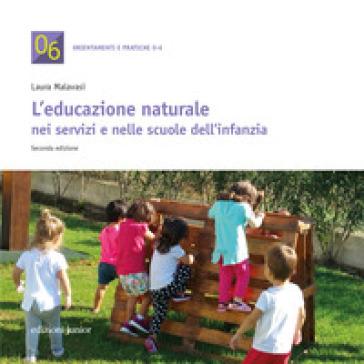 Educazione naturale nei servizi e nelle scuole dell'infanzia - Laura Malavasi pdf epub