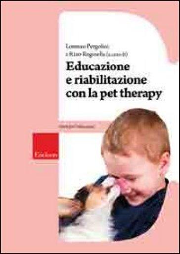 Educazione e riabilitazione con la pet therapy - L. Pergolini | Rochesterscifianimecon.com