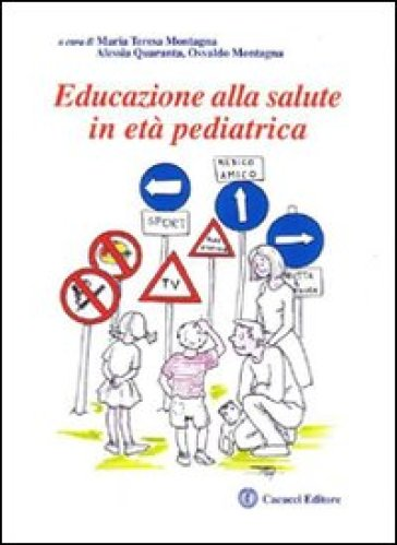Educazione alla salute in età pediatrica - Osvaldo Montagna |