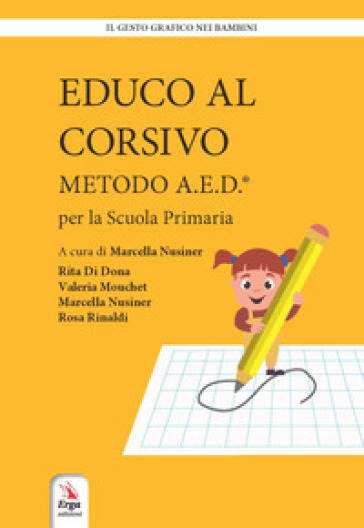 Educo al corsivo. Metodo A.E.D. Per la Scuola primaria - Rita Di Dona |