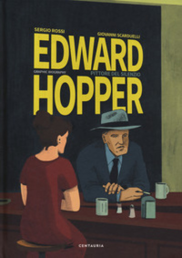 Edward Hopper. Pittore del silenzio - Sergio Rossi   Thecosgala.com