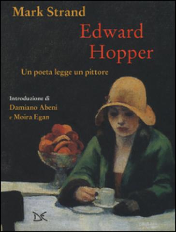 Edward Hopper. Un poeta legge uno pittore. Ediz. a colori - Mark Strand |