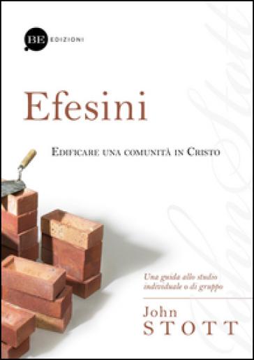 Efesini. Edificare una comunità in Cristo - John Stott |