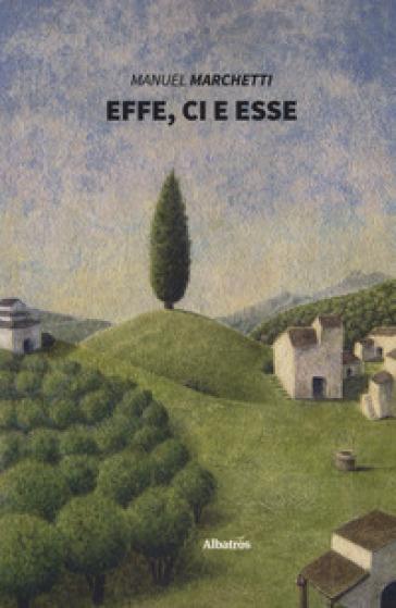 Effe, Ci e Esse - Manuel Marchetti |