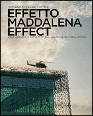 Effetto Maddalena. Una vicenda di architettura. Ediz. multilingue - S. Thorne |