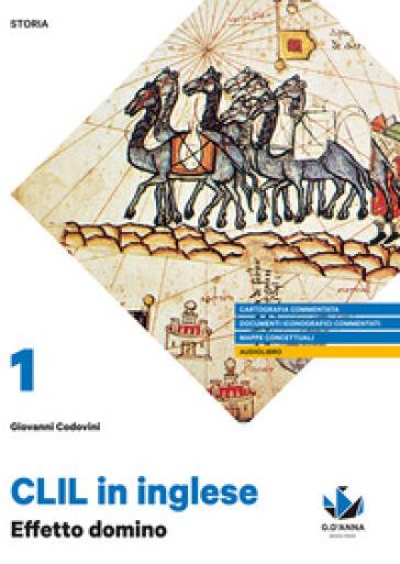 Effetto domino. CLIL di storia. Per la 3ª classe delle Scuole superiori. Con e-book. Con espansione online - Giovanni Codovini |