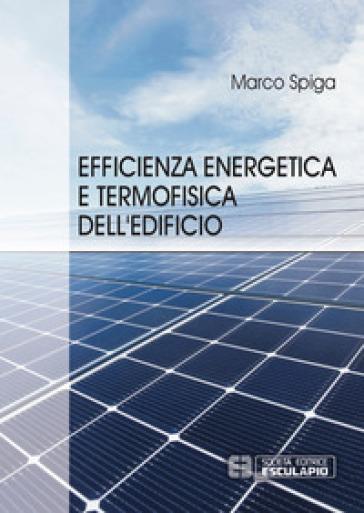Efficienza energetica e termofisica dell'edificio - Marco Spiga | Jonathanterrington.com