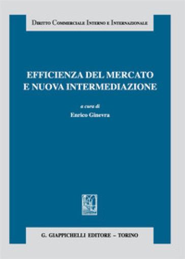 Efficienza del mercato e nuova intermediazione - E. Ginevra  