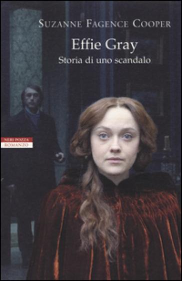 Effie Gray. Storia di uno scandalo - Suzanne Fagence Cooper |