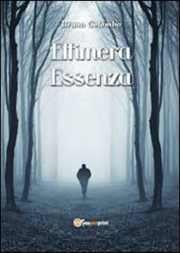 Effimera essenza - Bruno Colombo  