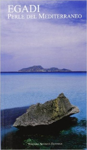 Egadi. Perle del Mediterraneo - Rosaria Falcone pdf epub