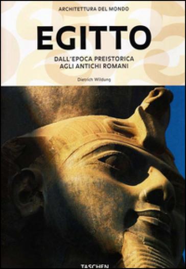 Egitto. Dall'epoca preistorica agli antichi romani - Dietrich Wildung  