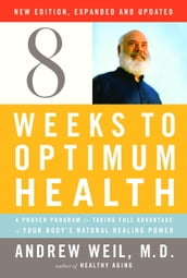 Eight Weeks to Optimum Health, Revised Edition