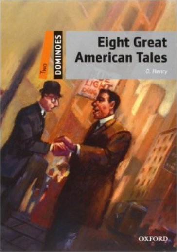 Eight great american tales. Dominoes. Livello 2. Con CD-ROM. Con Multi-ROM