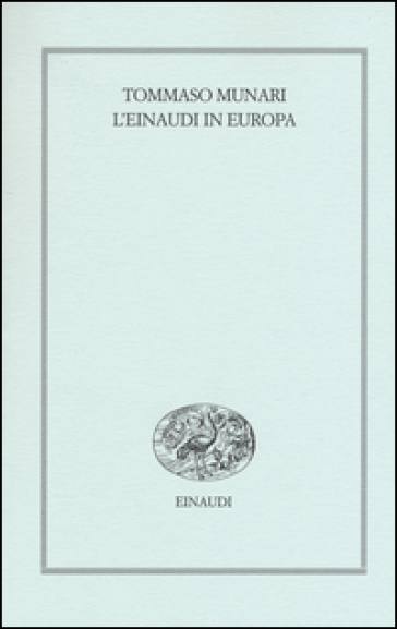 L'Einaudi in Europa (1943-1957) - Tommaso Munari | Thecosgala.com