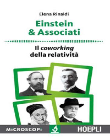 Einstein & associati. Il coworking della relatività - Elena Rinaldi   Rochesterscifianimecon.com