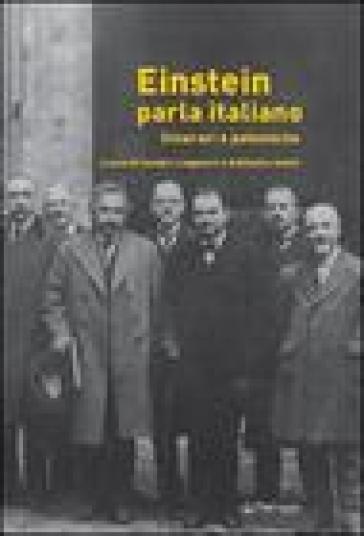 Einstein parla italiano. Itinerari e polemiche - S. Linguerri |