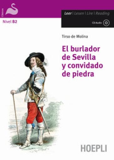 El Burlador de Sevilla y convidado de piedra. Con CD-Audio - Tirso de Molina |