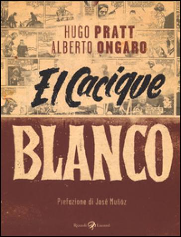 El Cacique Blanco - Hugo Pratt | Ericsfund.org