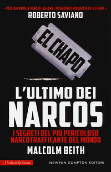 El Chapo. L'ultimo dei narcos - Malcolm Beith pdf epub