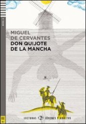 El Ingenioso hidalgo don Quixote de la Mancha. Con CD Audio