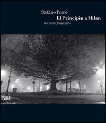 El Principin a Milan. Racconto fotografico - Stefano Porro |