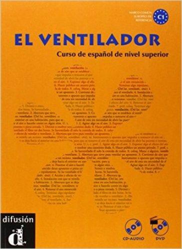 El Ventilador. Per le Scuole superiori - M. Dolores Chamorro  
