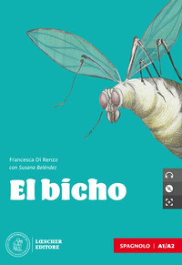 El bicho. Nivel A1/A2. Con e-book. Con espansione online. Con CD-Audio - Francesca Di Renzo | Kritjur.org