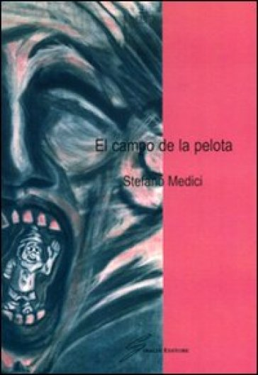 El campo de la pelota. Ediz. italiana - Stefano Medici  