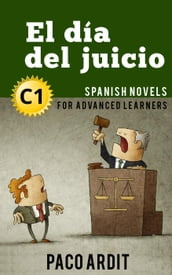 El día del juicio - Spanish Readers for Advanced Learners (C1)